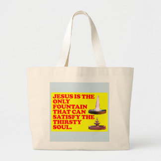 The Fountain That Can Satisfy The Thirsty Soul. Large Tote Bag