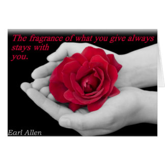 The fragrance of what you give always card