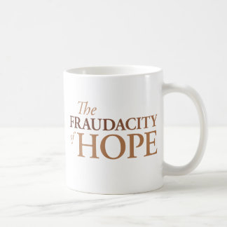 The Fraudacity of Hope Coffee Mugs