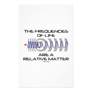 The Frequencies Of Life Are A Relative Matter Custom Stationery