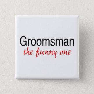 The Funny One (Groomsman) 15 Cm Square Badge