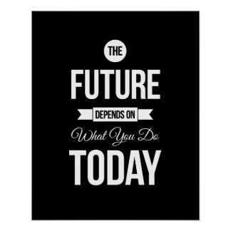 The Future- Black Type Inspirational Quote Poster Poster