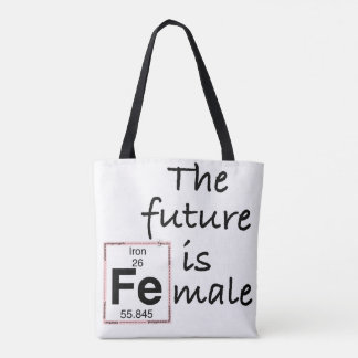 The future is [Fe]male Tote Bag