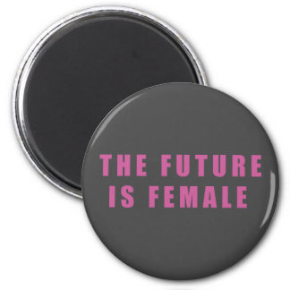 The Future Is Female 6 Cm Round Magnet