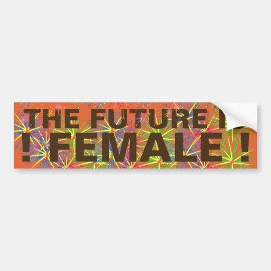 THE FUTURE IS FEMALE! - BUMPER STICKER