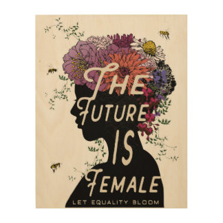 The Future Is Female - Wood Panel