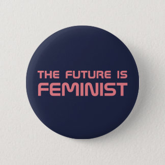 """The Future is Feminist"" button"