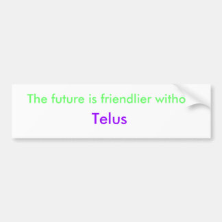 The future is friendlier without, Telus Bumper Sticker