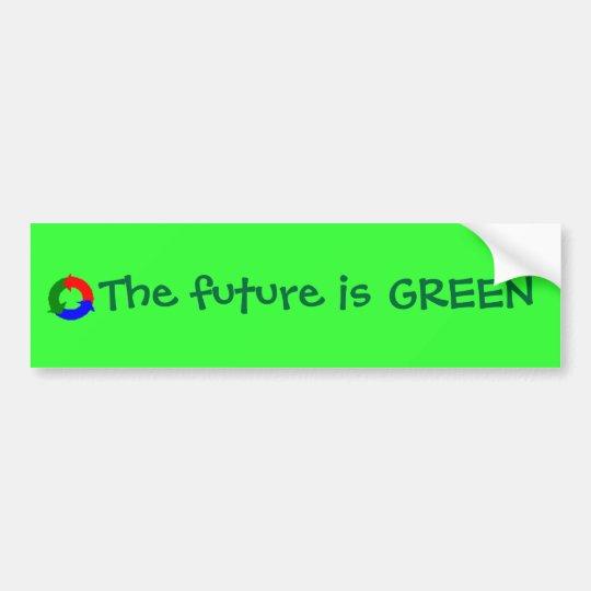 The future is GREEN Bumper Sticker