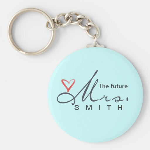 The future Mrs.  - customize your own! Key Chain