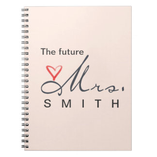 The future Mrs.  - customize your own! Spiral Notebook