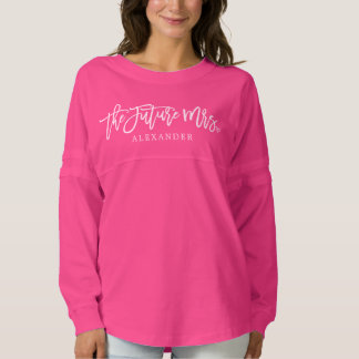 The Future Mrs (Last Name) Optional Year On Back Spirit Jersey