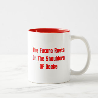 The Future Rests On The Shoulders Of Geeks Two-Tone Coffee Mug