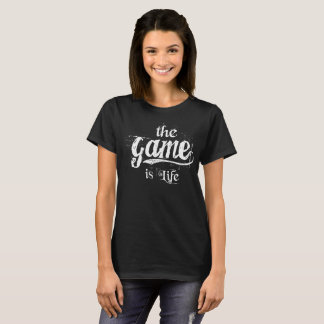 The Game is Life - Women's T-Shirt