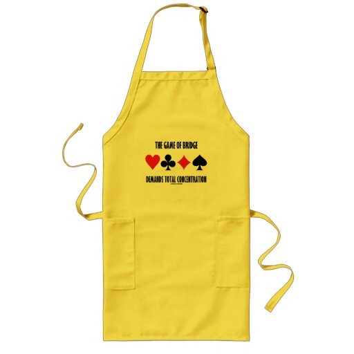 The Game Of Bridge Demands Total Concentration Aprons