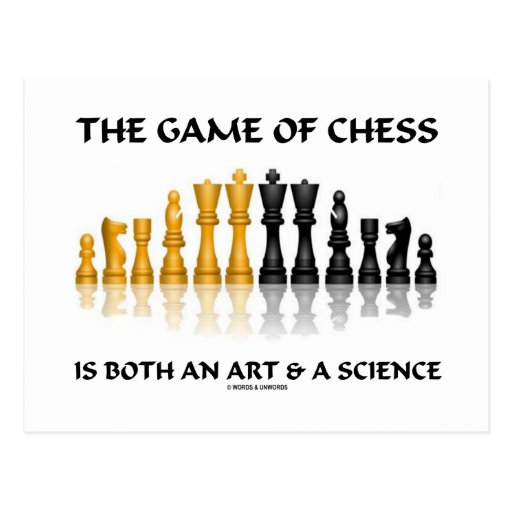 The Game Of Chess Is Both An Art & A Science Post Card