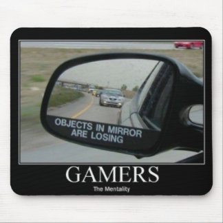 The Gamers Mentality of Driving Mirrors Mouse Mat