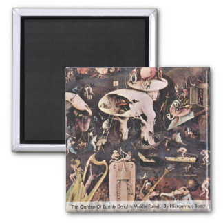 The Garden Of Earthly Delights: By Hieronymus Magnet