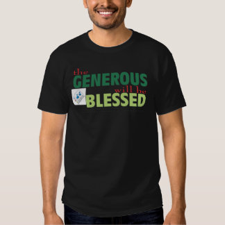 The Generous will be blessed Tee Shirts