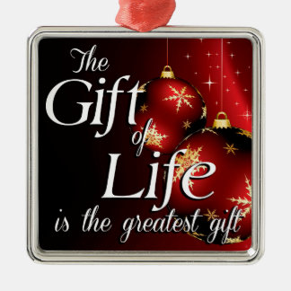The Gift of Life is the greatest gift Christmas Ornament