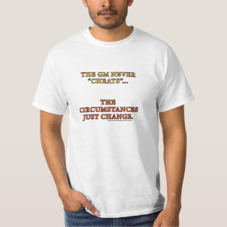 The GM Never Cheats Tshirts