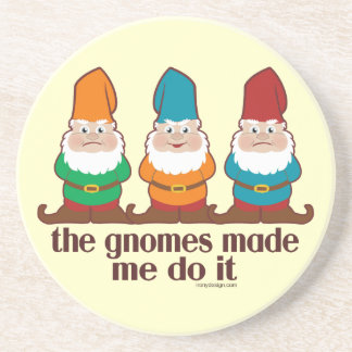 The Gnomes Made Me Do It Coaster