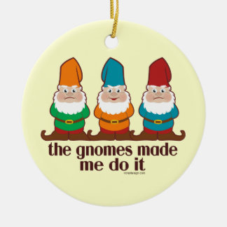 The Gnomes Made Me Do It Christmas Tree Ornament
