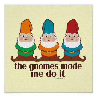 The Gnomes Made Me Do It Poster