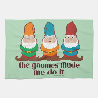 The Gnomes Made Me Do It Tea Towel