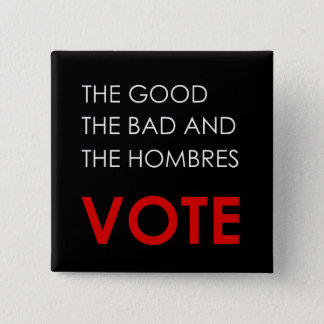 The Good, the Bad and Hombres VOTE button