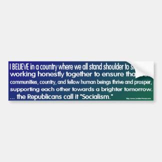 """The GOP calls it """"Socialism"""" Bumper Sticker"""