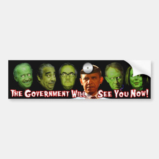 The Government Will See You Now!  Dr. Obama Bumper Sticker