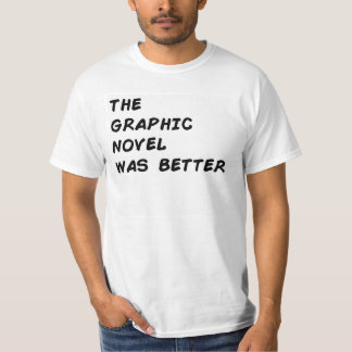 """""""The Graphic Novel Was Better"""" comic book inspired T-Shirt"""