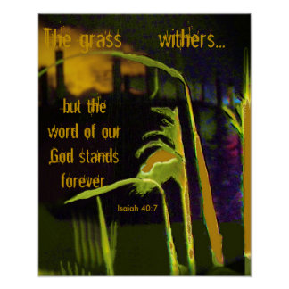 The grass withers but the word of our God Print