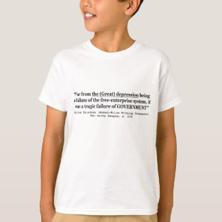 The Great Depression Was A Government Failure T Shirt