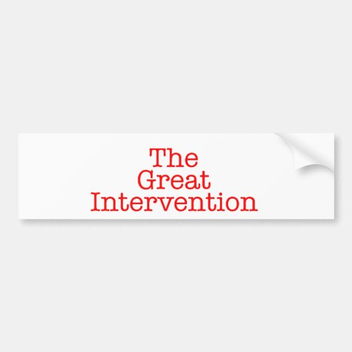 The Great Intervention Bumper Sticker