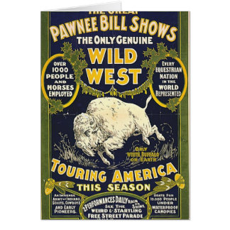 The Great Pawnee Bill shows. The only genuine wild Greeting Card