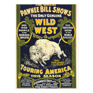 The Great Pawnee Bill shows. The only genuine wild Postcard