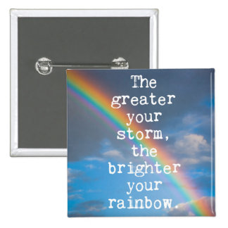 The Greater Your Storm Quote 15 Cm Square Badge