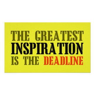 THE GREATEST INSPIRATION IS DEADLINE FUNNY MEME POSTER
