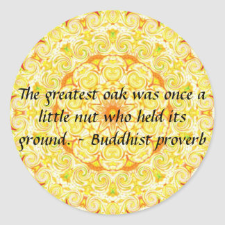 The greatest oak was once a little nut who held... round sticker