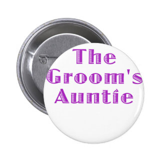 The Grooms Auntie Pinback Button
