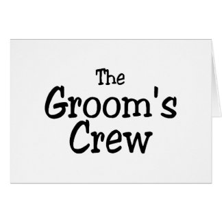 The Grooms Crew Greeting Card