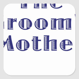 The Grooms Mother Square Stickers