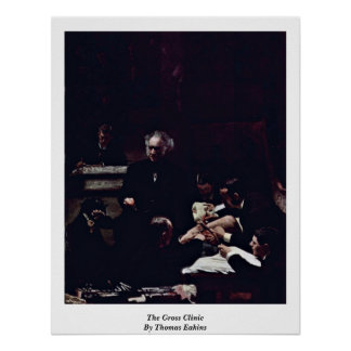 The Gross Clinic By Thomas Eakins Poster
