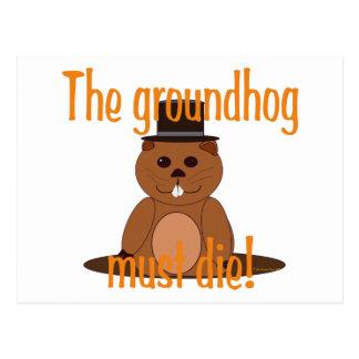 The groundhog must die! postcard