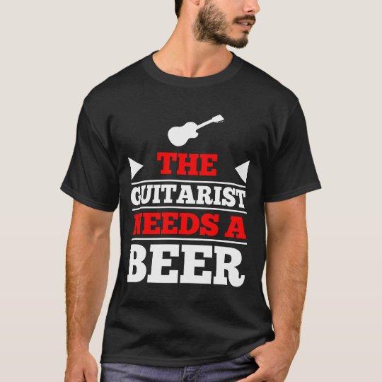 The Guitarist Needs a Beer T-Shirt