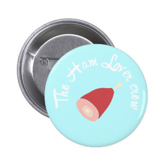 The Ham lover crew 6 Cm Round Badge