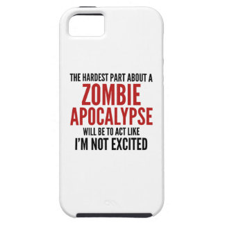 The Hardest Part About A Zombie Apocalypse iPhone 5 Cases