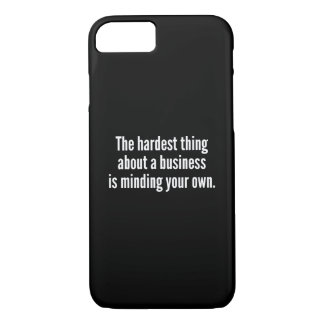 The Hardest Thing iPhone 7 Case